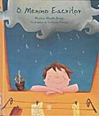 O Menino Escritor by Rosário Alçada…