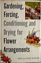 Gardening, forcing, conditioning, and drying…