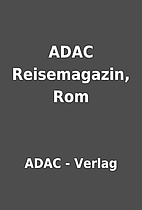 ADAC Reisemagazin, Rom by ADAC - Verlag