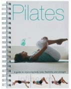 Pilates: A guide to improving body tone,…