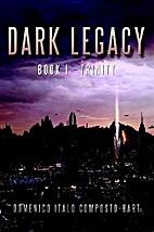 Book I - Trinity (Dark Legacy, #1) by…