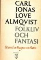 Folkliv och fantasi by Carl Jonas Love…