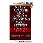 6 EASY Japanese and Korean Low or No Carb…