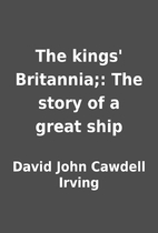 The kings' Britannia;: The story of a great…