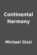 Continental Harmony by Michael Gizzi