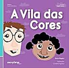 A Vila Das Cores by Bruno Magina