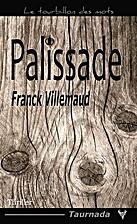 Palissade by Franck Villemaud