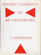 Spanish Campaign Of Sir John Moore by J.…
