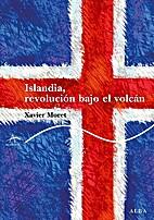 ISLANDIA, REVOLUCION BAJO EL VOLCAN by…