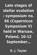 Late stages of stellar evolution : symposium…