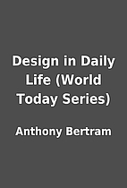 Design in Daily Life (World Today Series) by…