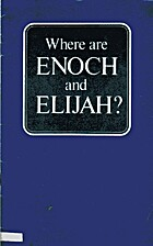 Where are Enoch and Elijah? by Herman L.…