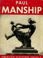 Paul Manship by John Manship