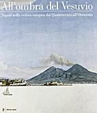 All'ombra del Vesuvio: Napoli nella veduta…
