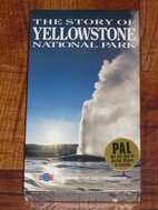 The Story of Yellowstone National Park by…