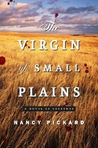 The Virgin of Small Plains: A Novel by Nancy…