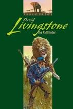 David Livingstone: The pathfinder (Heroes of…