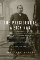 The President Is a Sick Man: Wherein the…