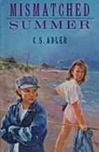 Mismatched Summer by C. S. Adler
