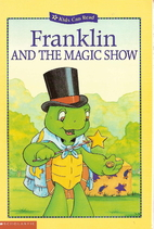 Franklin and the Magic Show (Kids Can Read)…