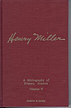 Henry Miller: A Bibliography of Primary…