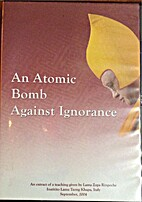 An Atomic Bomb Against Ignorance by Lama…