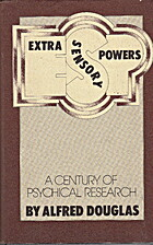 Extra-sensory Powers: A Century of Psychical…