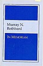 Murray N. Rothbard: In Memoriam by Llewellyn…