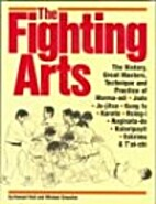 The Fighting Arts: Great Masters of the…