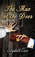 The Man at the Door by Elizabeth Carr