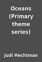 Oceans (Primary theme series) by Judi…