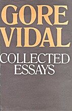 Collected Essays: 1952 - 1972 by Gore Vidal