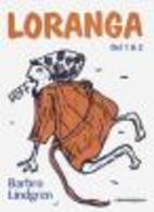 Loranga : del 1 & 2 by Barbro Lindgren