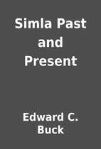 Simla Past and Present by Edward C. Buck