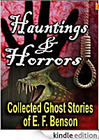 Hauntings and Horrors: The Collected Ghost…