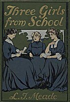 Three Girls from School by L.T. Meade