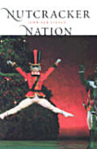 Nutcracker Nation How An Old World Ballet…