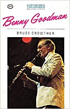 Benny Goodman by Bruce Crowther