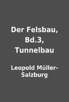 Der Felsbau, Bd.3, Tunnelbau by Leopold…