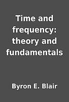 Time and frequency: theory and fundamentals…