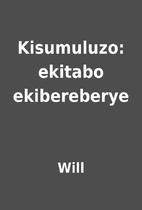 Kisumuluzo: ekitabo ekibereberye by Will