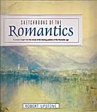 Sketchbooks of the Romantics by Robert…