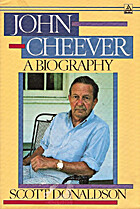 John Cheever: A Biography by Scott Donaldson