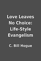 Love Leaves No Choice: Life-Style Evangelism…