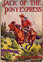 Jack of the Pony Express by Frank V. Webster