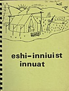 Eshi-inniuist Innuat by Le Comite Culturel…
