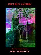 INCUBUS GOTHIC by JOHN TARTTELIN