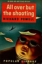 All over but the shooting by Richard Powell