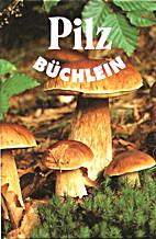 Pilzbüchlein by Christoph Needon
