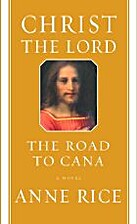 Christ the Lord: The Road to Cana by Anne…